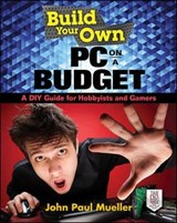 Build Your Own PC on a Budget | John Paul Mueller |