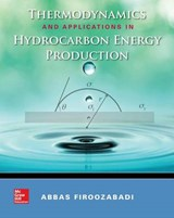 Thermodynamics and Applications of Hydrocarbons Energy Production | Abbas Firoozabadi |
