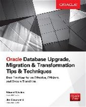 Oracle Database Upgrade, Migration & Transformation Tips & Techniques