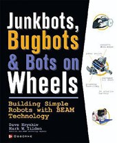 Junkbots, Bugbots, and Bots on Wheels | Hrynkiw, Dave ; Tilden, Mark W. |