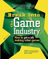 Break Into the Game Industry | Ernest Adams |