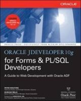 Oracle Jdeveloper 10g for Forms & PL/SQL Developers | Peter Koletzke |
