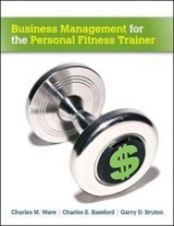 Business Management for the Personal Fitness Trainer | Charles M. Ware |
