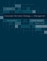 Corporate Information Strategy and Management | Applegate, Lynda M. ; Austin, Robert D. ; Soule, Deborah L. |