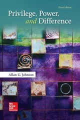 Privilege, Power, and Difference | Johnson, Allan G., Ph.D. |