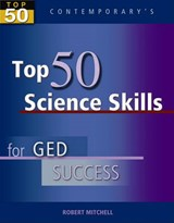 Top 50 Science Skills for GED Success | Robert Mitchell; (bob) Mitchell Robert |