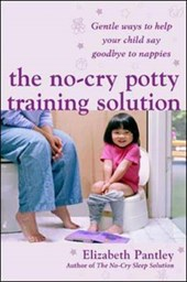 No-Cry Potty Training Solution: Gentle Ways to Help Your Chi | Elizabeth Pantley |