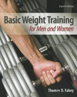 Basic Weight Training for Men and Women | Thomas D. Fahey |