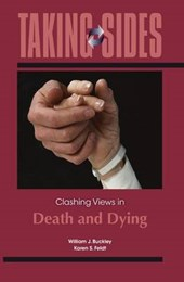 Taking Sides Clashing Views in Death and Dying | Buckley, William J. ; Feldt, Karen S. |