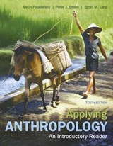 Applying Anthropology | Podolefsky, Aaron ; Brown, Peter J. ; Lacy, Scott M. |