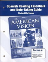 The American Vision, Spanish Reading Essentials and Note-Taking Guide Workbook | McGraw-Hill Education |