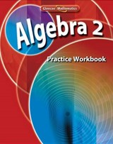 Algebra 2, Practice Workbook | McGraw-Hill Education |