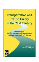 Transportation and Traffic Theory in the 21st Century | M. A. P. Taylor |