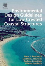 Environmental Design Guidelines for Low Crested Coastal Structures | Hans F. Burcharth |