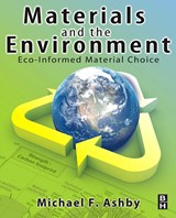 Materials and the Environment | Michael F. Ashby |