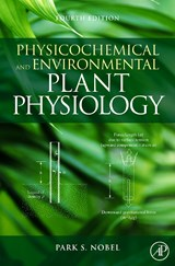 Physicochemical and Environmental Plant Physiology | Park S. Nobel |