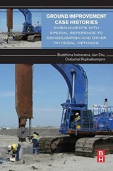 Ground Improvement Case-histories | Indraratna, Buddhima ; Chu, Jian ; Rujikiatkamjorn, Cholachat |