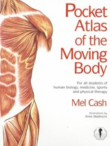 Pocket Atlas Of The Moving Body | Mel Cash |