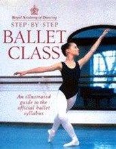 Step-By-Step Ballet Class | Royal Academy of Dancing |