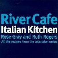 River Cafe Italian Kitchen   Rose Gray ; Ruth Rogers  