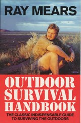 Ray Mears Outdoor Survival Handbook | Ray Mears |