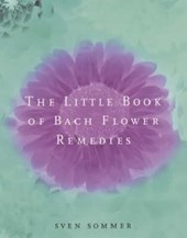 Little Book Of Bach Flower Remedies | Sven Sommer |