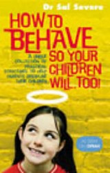How To Behave So Your Children Will Too | Sal Severe |
