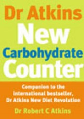 Dr Atkins New Carbohydrate Counter | Robert C Atkins |
