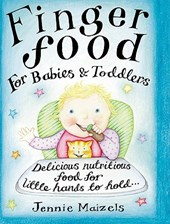 Finger Food For Babies And Toddlers | Jennie Maizels |