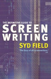 Definitive Guide To Screenwriting | Syd Field |