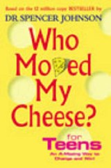 Who Moved My Cheese For Teens | Spencer Johnson |