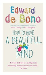 How to Have a Beautiful Mind | Edward De Bono |