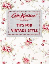 Tips for Vintage Style | Cath Kidston |