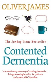 Contented Dementia | Oliver James |
