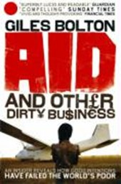 Aid and Other Dirty Business | Giles Bolton |