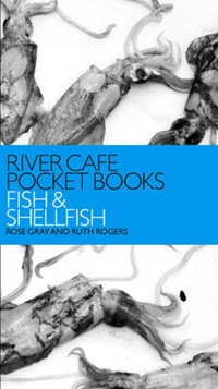 River Cafe Pocket Books: Fish and Shellfish | Rose Gray ; Ruth Rogers |