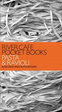 River Cafe Pocket Books: Pasta and Ravioli | Rose Gray ; Ruth Rogers |