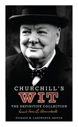 Churchill's Wit | Richard M Langworth |