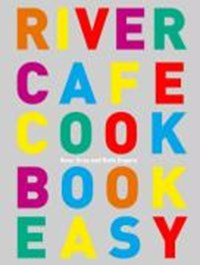 River Cafe Cook Book Easy | Rose Gray ; Ruth Rogers |