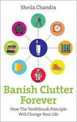 Banish Clutter Forever | Sheila Chandra |