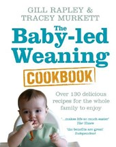 Baby-led Weaning Cookbook | Tracey Murkett |