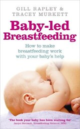 Baby-led Breastfeeding | Gill Murkett |