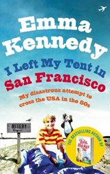 I Left My Tent in San Francisco | Emma Kennedy |