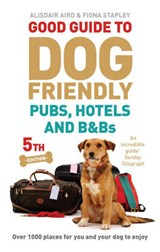 Good Guide to Dog Friendly Pubs, Hotels and B&Bs | Alisdair Aird |