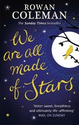 We are all made of stars | Rowan Coleman |