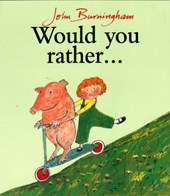 Would You Rather? | John Burningham |