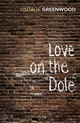 Love On The Dole | Walter Greenwood |