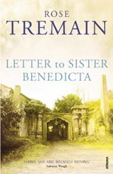 Letter To Sister Benedicta | Rose Tremain |