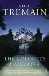 Colonel's Daughter | Rose Tremain |