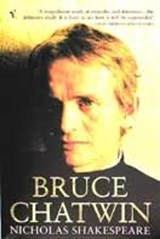 Bruce Chatwin | Nicholas Shakespeare |